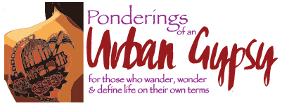 Ponderings of an Urban Gypsy